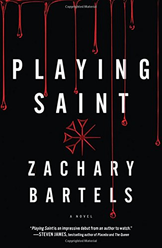 REVIEW: Playing Saint by Zachary Bartels