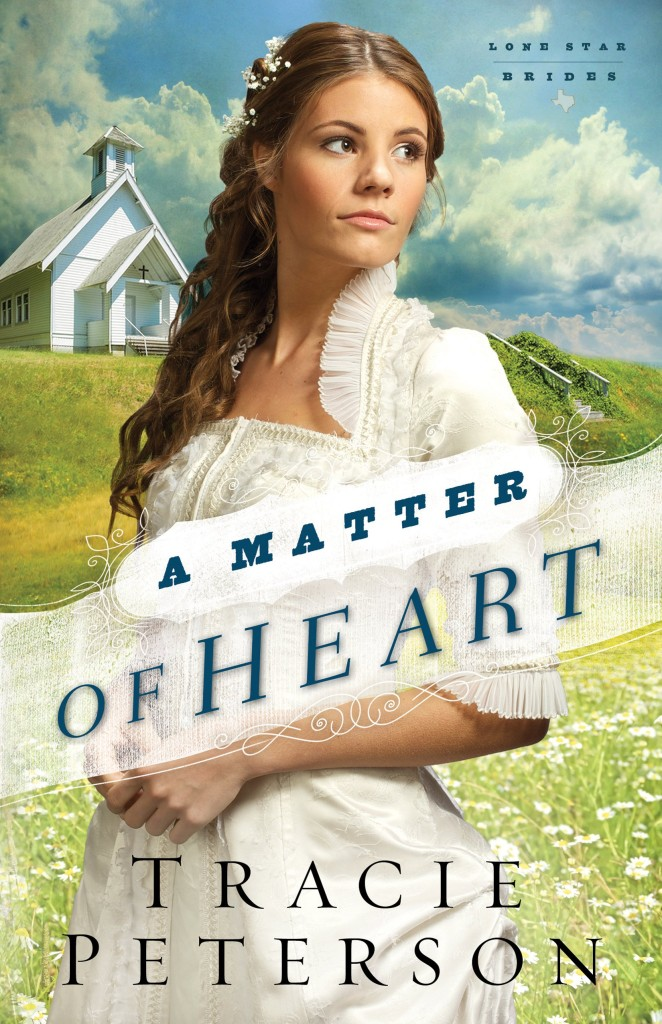 A Matter of Heart by Tracie Peterson (Lone Star Brides #3)