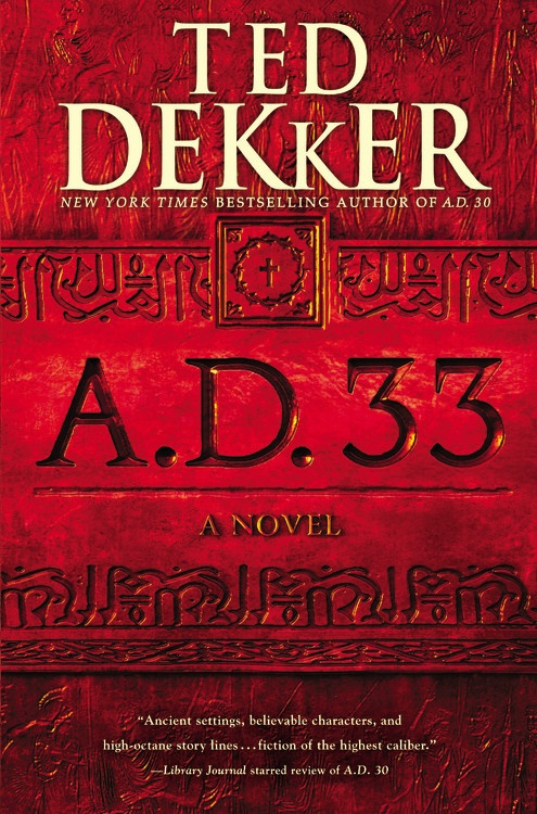 A.D. 33 by Ted Dekker | Book review on willbakeforbooks.com!