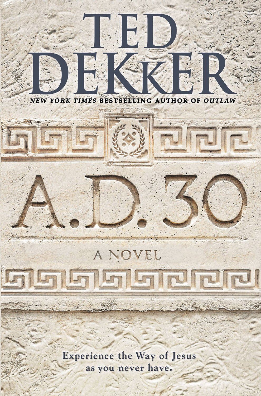 A.D. 30 by Ted Dekker | Book review on willbakeforbooks.com!