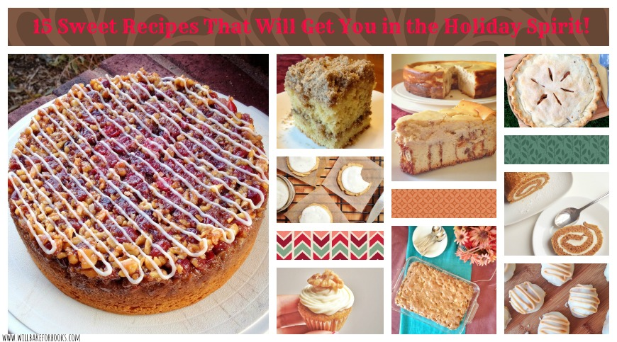 15 Sweet Recipes That Will Get You in the Holiday Spirit! | willbakeforbooks.com