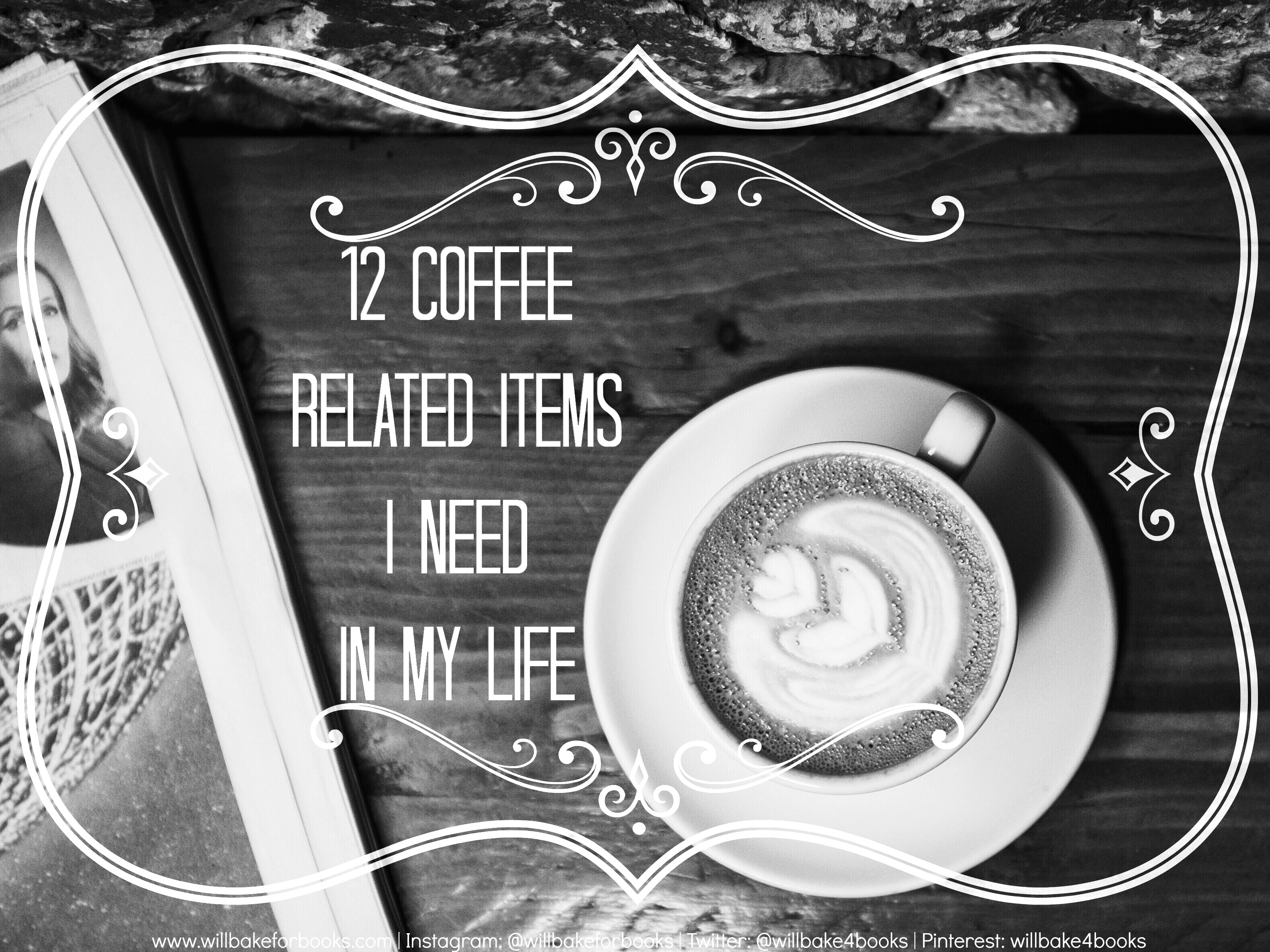 12 Coffee Related Items I Need in My Life | www.willbakeforbooks.com