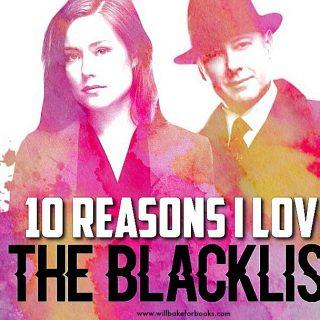 Ten Reasons I Love The Blacklist