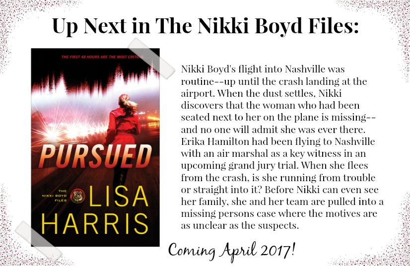 Up Next in The Nikki Boyd Files: Pursued by Lisa Harris! Coming April 2017