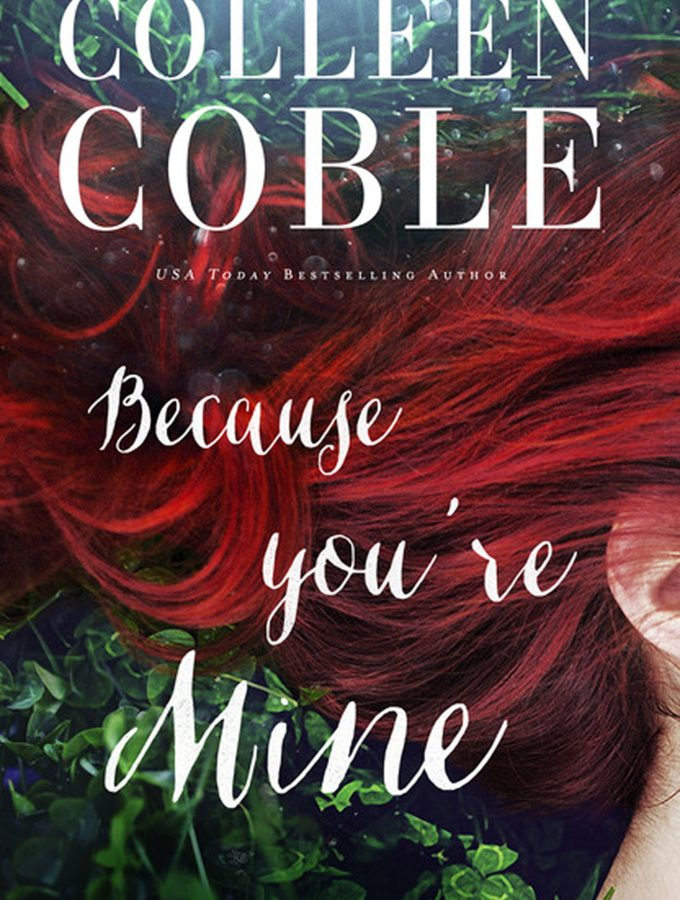 REVIEW: Because You're Mine by Colleen Coble